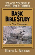 Basic Bible Study For New Christians (Teach Yourself The Bible Series) Paperback