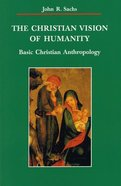 The Christian Vision of Humanity Paperback
