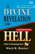 A Divine Revelation of Hell: Time is Running Out (Abridged) CD