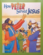 How Peter Served Jesus (Bible Big Book Series)