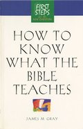 Fisrt Steps: How to Know What the Bible Teaches Paperback