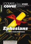 Ephesians - Claiming Your Inheritance (Cover To Cover Bible Study Guide Series) Paperback