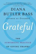 Grateful: The Transformative Power of Giving Thanks Paperback