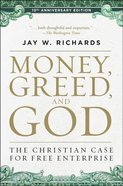 Money, Greed, and God: The Christian Case For Free Enterprise (10th Anniversary Edition) Paperback