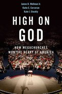 High on God: How Megachurches Won the Heart of America Hardback