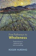 Five Pathways to Wholeness Paperback