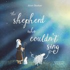 The Shepherd Who Couldn't Sing Paperback