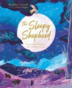 The Sleepy Shepherd: A Timeless Retelling of the Christmas Story Paperback