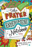The Prayer Experiment Notebook Paperback