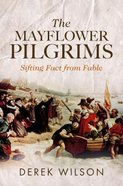 The Mayflower Pilgrims: Sifting Fact From Fable Hardback