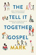 Tell It Together Gospel: Mark (Translated By Paula Gooder) Paperback