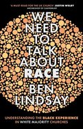 We Need to Talk About Race: Understanding the Black Experience in White Majority Churches Paperback