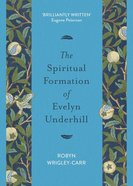 The Spiritual Formation of Evelyn Underhill Paperback