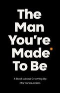 The Man You're Made to Be Paperback