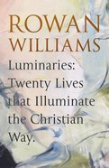 Luminaries: Twenty Lives That Illuminate the Christian Way Hardback