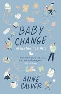 Baby Change: Navigating the Mess! Paperback