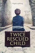 Twice-Rescued Child: An Orphan Tells His Story of Double Redemption Paperback