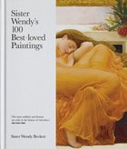 Sister Wendy's 100 Best-Loved Paintings Hardback