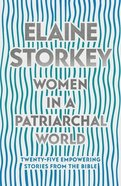 Women in a Patriarchal World: Twenty-Five Empowering Stories From the Bible Paperback