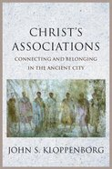 Christ's Associations: Connecting and Belonging in the Ancient City Hardback