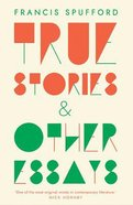 True Stories: And Other Essays Paperback