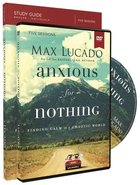Anxious For Nothing (Study Guide With Dvd) Pack