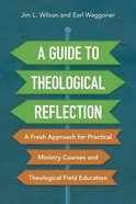 A Guide to Theological Reflection eBook