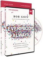 Everybody, Always: Becoming Love in a World Full of Setbacks and Difficult People (Study Guide With Dvd) Paperback