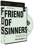 Friend of Sinners: Why Jesus Cares More About Relationships Than Perfection (Study Guide With Dvd) Paperback