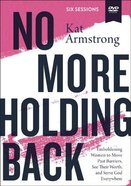 No More Holding Back: Empowering Women to Move Past Barriers, See Their Worth, and Serve God Everywhere (Video Study) DVD