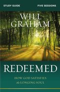 Redeemed: How God Satisfies the Longing Soul (Study Guide) Paperback