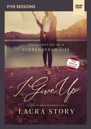 I Give Up: The Secret Joy of a Surrendered Life (Video Study) DVD