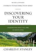Discovering Your Identity: Understand Who You Are in God's Eyes (Charles F Stanley Bible Study Series) Paperback