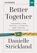 Better Together: Navigating the Strategic Intersection of Gender Relationships (Video Study) DVD