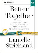 Better Together: Navigating the Strategic Intersection of Gender Relationships (Video Study) DVD