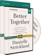 Better Together: Navigating the Strategic Intersection of Gender Relationships (Study Guide And Dvd) Pack