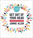 Get Out of Your Head: A Study in Philippians (6 Sessions) (Study Guide) Paperback