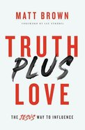 Truth Plus Love eBook