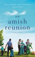 An Amish Reunion: Three Stories