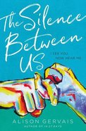 The Silence Between Us eBook