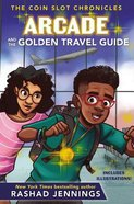 Arcade and the Golden Travel Guide (Coin Slot Chronicles Series) eBook