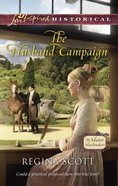The Husband Campaign (Love Inspired Series Historical) eBook
