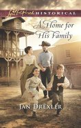 A Home For His Family (Love Inspired Series Historical) eBook