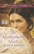 The Matchmaker's Match (Love Inspired Series Historical) eBook