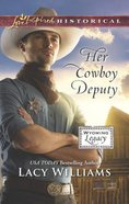 Her Cowboy Deputy (Wyoming Legacy) (Love Inspired Series Historical) Mass Market