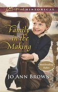 Family in the Making (Love Inspired Series Historical) eBook