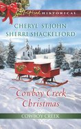 Cowboy Creek Christmas: Mistletoe Reunion/Mistletoe Bride (Love Inspired Historical 2 Books In 1 Series) Mass Market