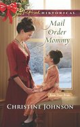 Mail Order Mommy (Boon Town Brides) (Love Inspired Series Historical) Mass Market