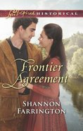 Frontier Agreement (Love Inspired Series Historical) Mass Market