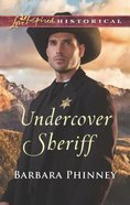 Undercover Sheriff (Love Inspired Series Historical) Mass Market